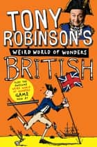 Tony Robinson's Weird World of Wonders: British ebook by