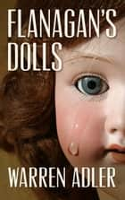 Flanagan's Dolls ebook by Warren Adler