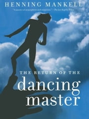 The Return of the Dancing Master ebook by Henning Mankell,Laurie Thompson