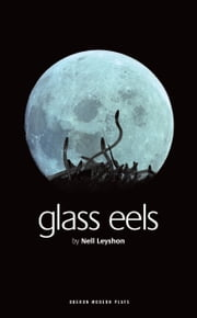 Glass Eels ebook by Nell Leyshon