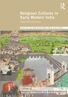 Religious Cultures in Early Modern India - New Perspectives ebook by Rosalind O'Hanlon, David Washbrook