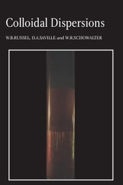 Colloidal Dispersions ebook by W. B. Russel,D. A. Saville,W. R. Schowalter