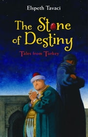 The Stone of Destiny - Tales from Turkey ebook by Elspeth Tavaci,Paul Hess