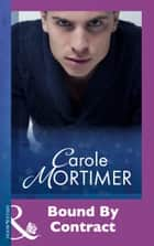 Bound By Contract (Mills & Boon Modern) ebook by Carole Mortimer
