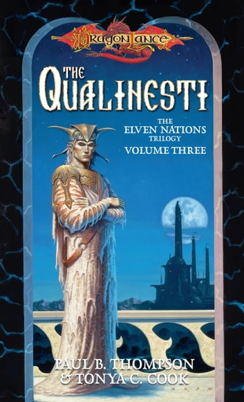 Qualinesti - Elven Nations Trilogy, Book 3 ebook by Paul B. Thompson,Tonya C. Cook