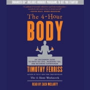 The 4-Hour Body - An Uncommon Guide to Rapid Fat-Loss, Incredible Sex, and Becoming Superhuman audiobook by Timothy Ferriss