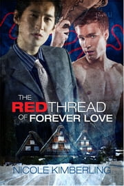 The Red Thread of Forever ebook by Nicole Kimberling