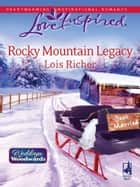 Rocky Mountain Legacy (Mills & Boon Love Inspired) (Weddings by Woodwards, Book 1) 電子書 by Lois Richer