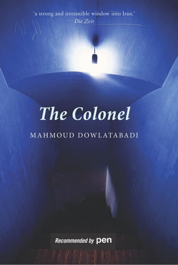 The Colonel ebook by Mahmoud Dowlatabadi