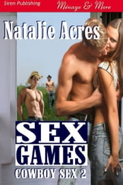 Sex Games ebook by Natalie Acres