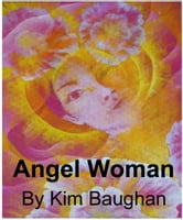 Angel Woman ebook by Kim Baughan