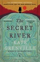 The Secret River ebook by Kate Grenville, Diana Athill