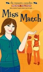 Miss Match eBook by Wendy Toliver