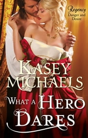 What a Hero Dares (Mills & Boon M&B) ebook by Kasey Michaels