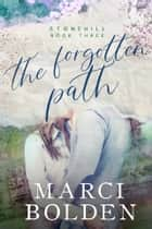 The Forgotten Path ebook by Marci Bolden