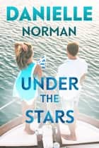 Under The Stars ebook by Danielle Norman