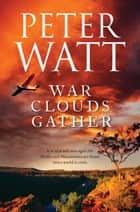 War Clouds Gather: The Frontier Series 8 ebook by