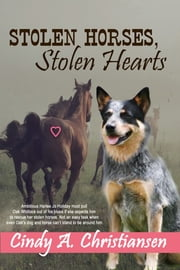 Stolen Horses, Stolen Hearts ebook by Cindy A. Christiansen