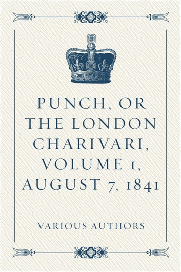 Punch, or the London Charivari, Volume 1, August 7, 1841 ebook by Various Authors