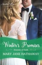 Winter's Promises - Arcadia Valley Romance, #14 ebook by Mary Jane Hathaway