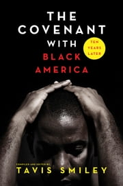 The Covenant with Black America - Ten Years Later ebook by Tavis Smiley