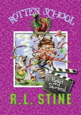 Rotten School #11: Punk'd and Skunked ebook by R.L. Stine