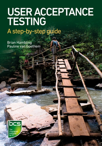 User Acceptance Testing - A step-by-step guide ebook by Brian Hambling,Pauline van Goethem