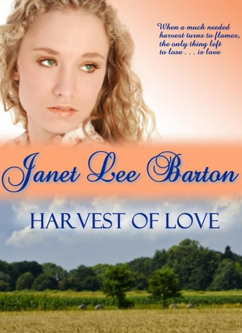 Harvest of Love ebook by Janet Lee Barton