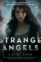 Strange Angels - Book 1 ebook by Lili St. Crow