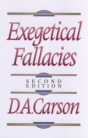Exegetical Fallacies ebook by D. A. Carson