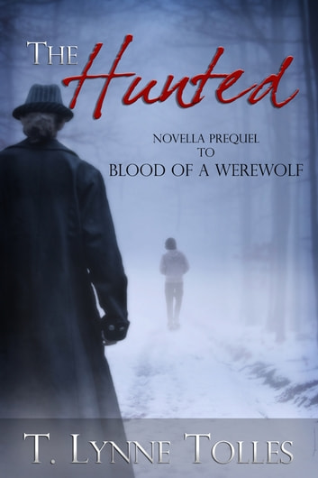 The Hunted (Blood Series Book 0) ebook by T. Lynne Tolles