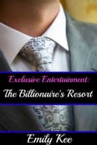Exclusive Entertainment ebook by Emily Kee