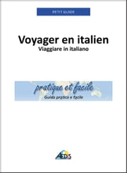 Voyager en italien - Viaggiare in italiano ebook by Petit Guide