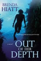 Out of Her Depth ebook by Brenda Hiatt