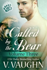 Called by the Bear - Parts 7-9 - Werebear Shifter Serial ebook by V. Vaughn
