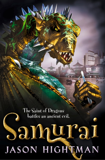 The Saint of Dragons: Samurai ebook by Jason Hightman