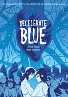 Decelerate Blue ebook by