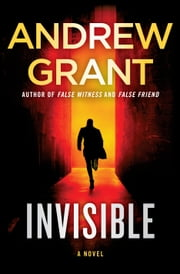 Invisible - A Novel ebook by Andrew Grant