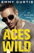 Aces Wild ebook door Emmy Curtis