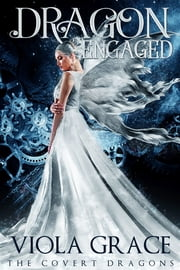 Dragon Engaged ebook by Viola Grace