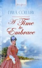 A Time To Embrace ebook by Lynn A. Coleman