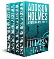 The Addison Holmes Mystery Box Set 2 - Whiskey, You're the Devil, Whiskey on the Rocks, Whiskey Tango Foxtrot, and Whiskey and Gunpowder ebook by Liliana Hart