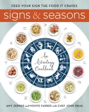 Signs and Seasons - An Astrology Cookbook ebook by Monte Farber, Amy Zerner