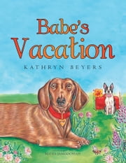 Babe's Vacation ebook by Kathryn Beyers