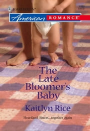 The Late Bloomer's Baby ebook by Kaitlyn Rice