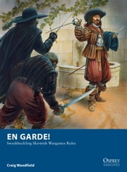 En Garde! - Swashbuckling Skirmish Wargames Rules ebook by Craig Woodfield,Mr Peter Dennis