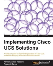Implementing Cisco UCS Solutions ebook by Farhan Ahmed Nadeem,Prasenjit Sarkar