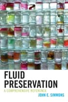 Fluid Preservation - A Comprehensive Reference ebook by John E. Simmons