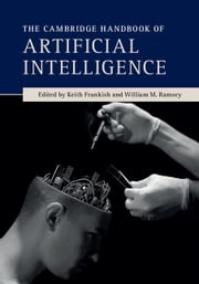 The Cambridge Handbook of Artificial Intelligence ebook by Keith Frankish,William M. Ramsey