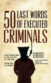50 Last Words of Executed Criminals ebook by Alex Ramsay
